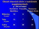 obsah hlavn ch ivin v nutri n ch supplementech g 200 ml balen