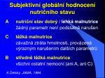 subjektivn glob ln hodnocen nutri n ho stavu23