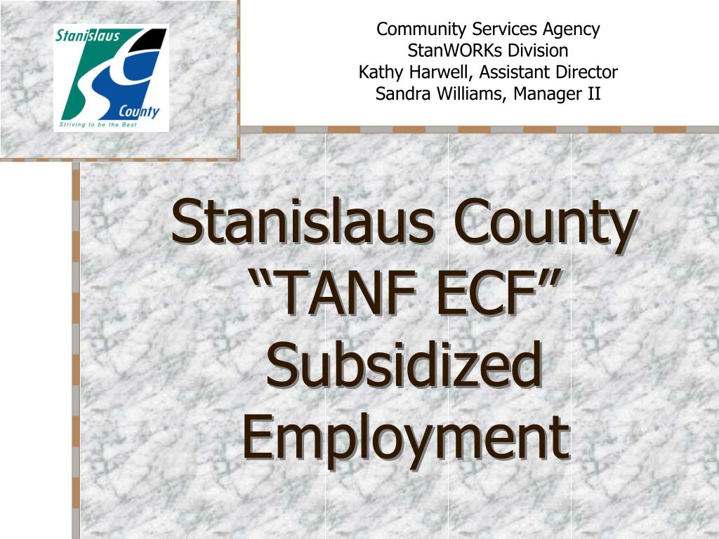 stanislaus county tanf ecf subsidized employment l.
