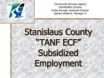 stanislaus county tanf ecf subsidized employment