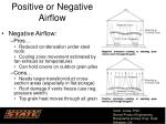 positive or negative airflow