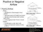 positive or negative airflow13