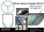 what about hopper bins