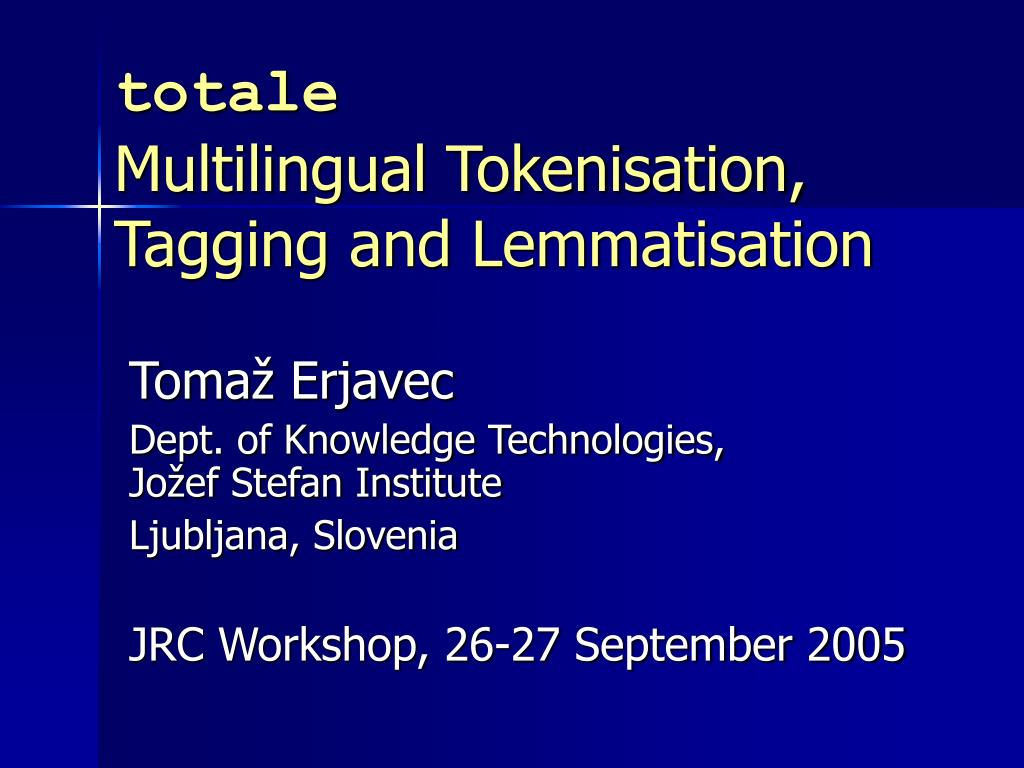 totale multilingual tokenisation tagging and lemmatisation l.