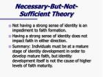 necessary but not sufficient theory