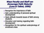 ways faculty and staff can encourage faith maturity love talbot 1999