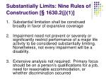 substantially limits nine rules of construction 1630 2 j 1