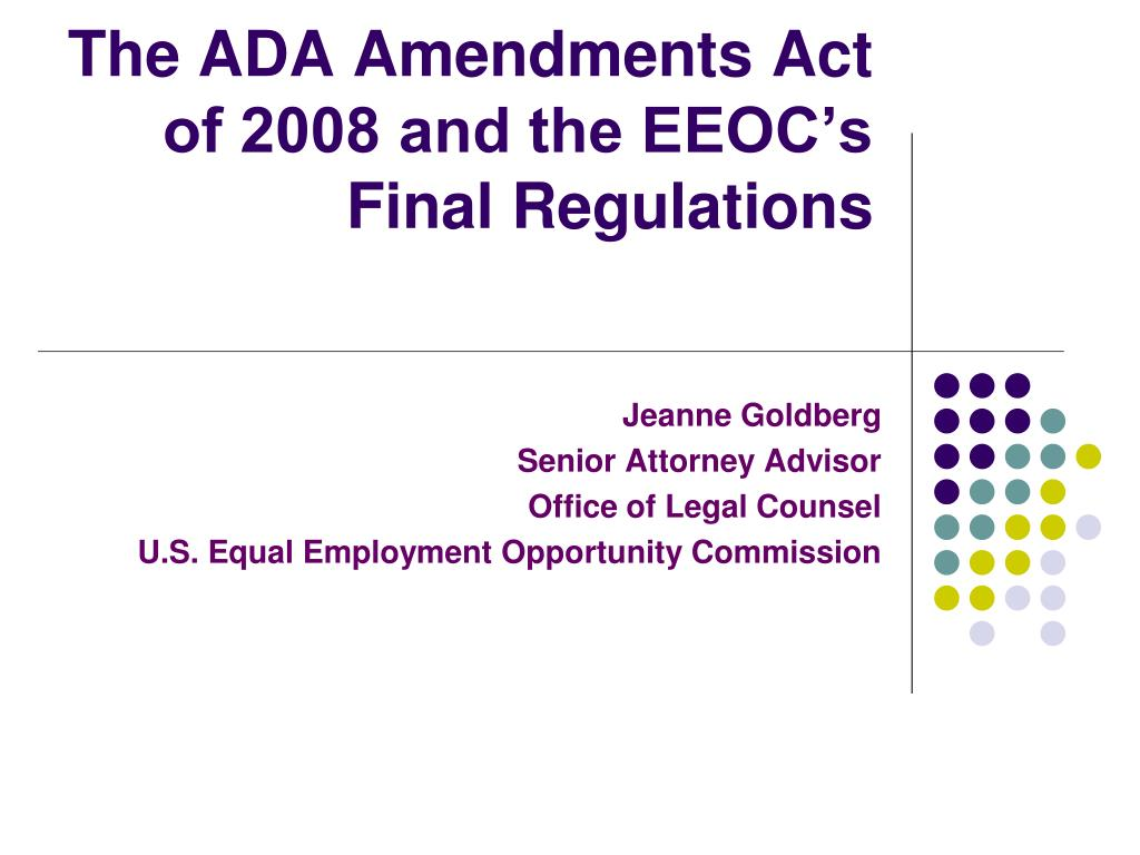 the ada amendments act of 2008 and the eeoc s final regulations l.