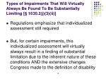 types of impairments that will virtually always be found to be substantially limiting 1630 2 j 3 ii