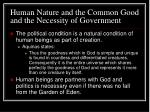 human nature and the common good and the necessity of government