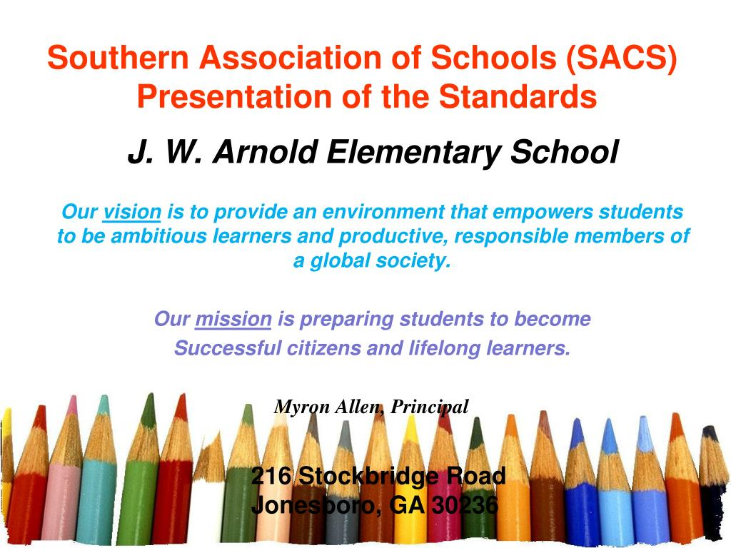 southern association of schools sacs presentation of the standards l.