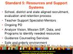 standard 5 resources and support systems