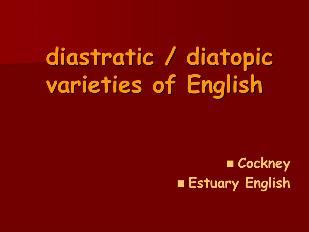 diastratic diatopic varieties of english l.