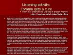 listening activity comma gets a cure