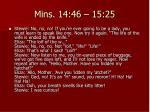 mins 14 46 15 25