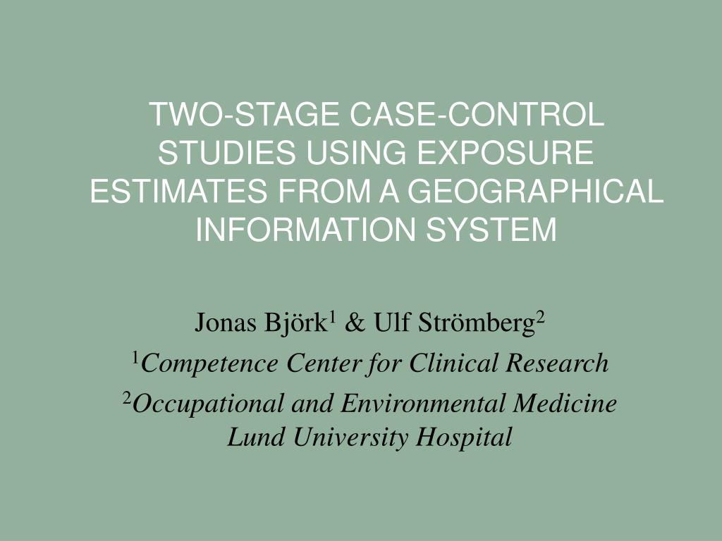 two stage case control studies using exposure estimates from a geographical information system l.