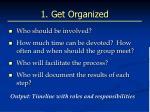 1 get organized