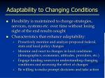 adaptability to changing conditions