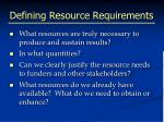 defining resource requirements
