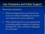 key champions and public support