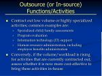 outsource or in source functions activities