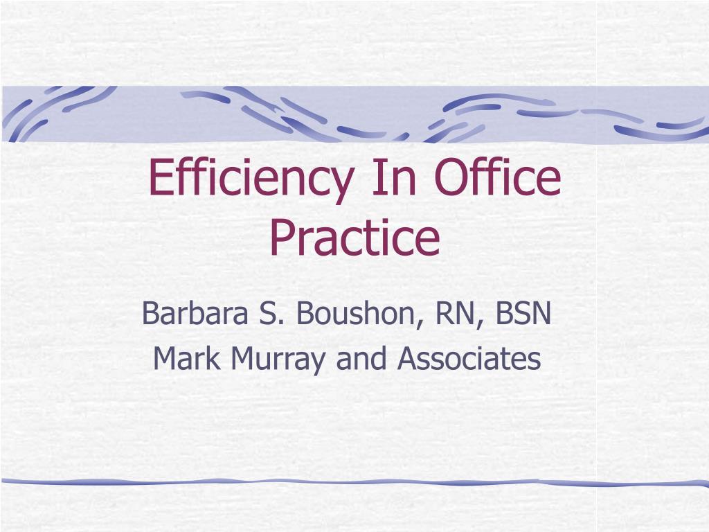 efficiency in office practice l.