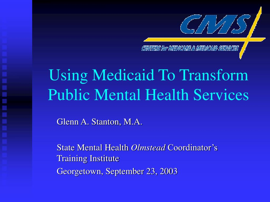 using medicaid to transform public mental health services l.