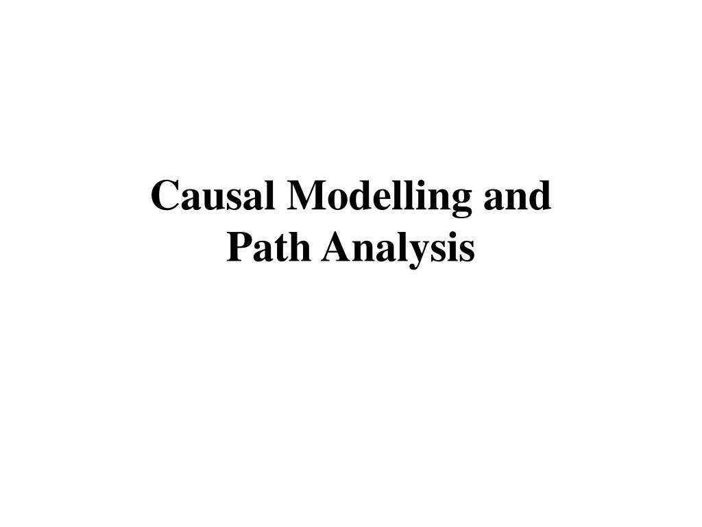 causal modelling and path analysis l.