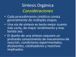 s ntesis org nica consideraciones