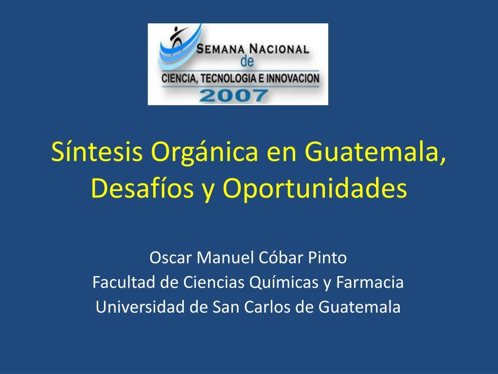 s ntesis org nica en guatemala desaf os y oportunidades l.