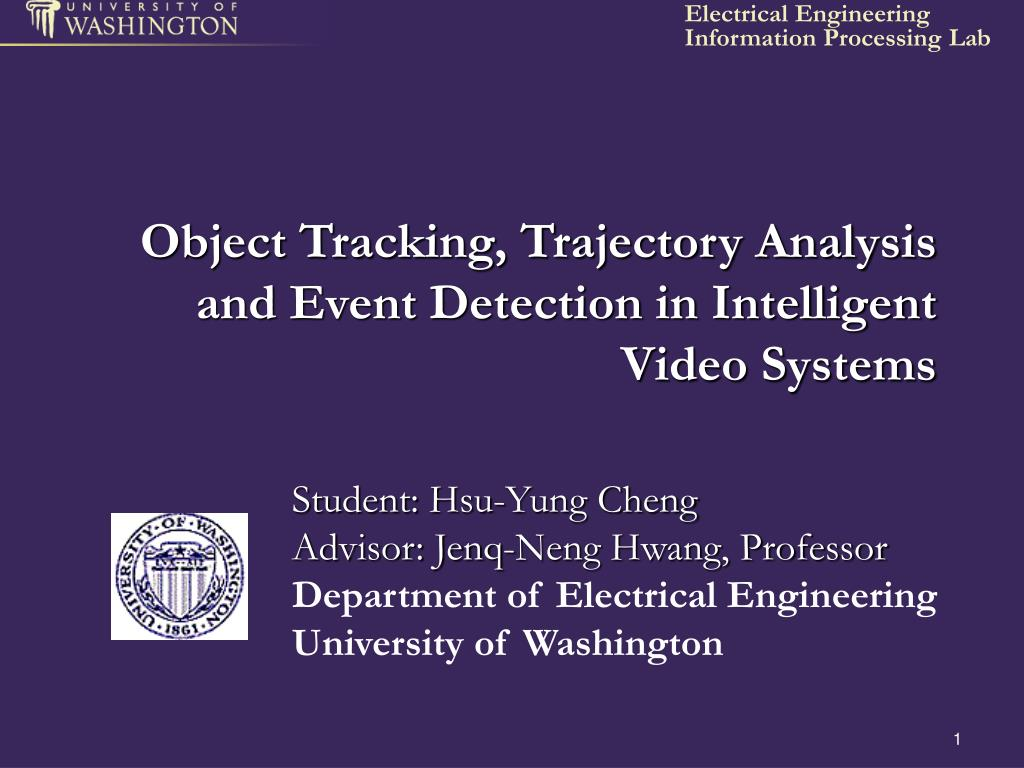 object tracking trajectory analysis and event detection in intelligent video systems l.