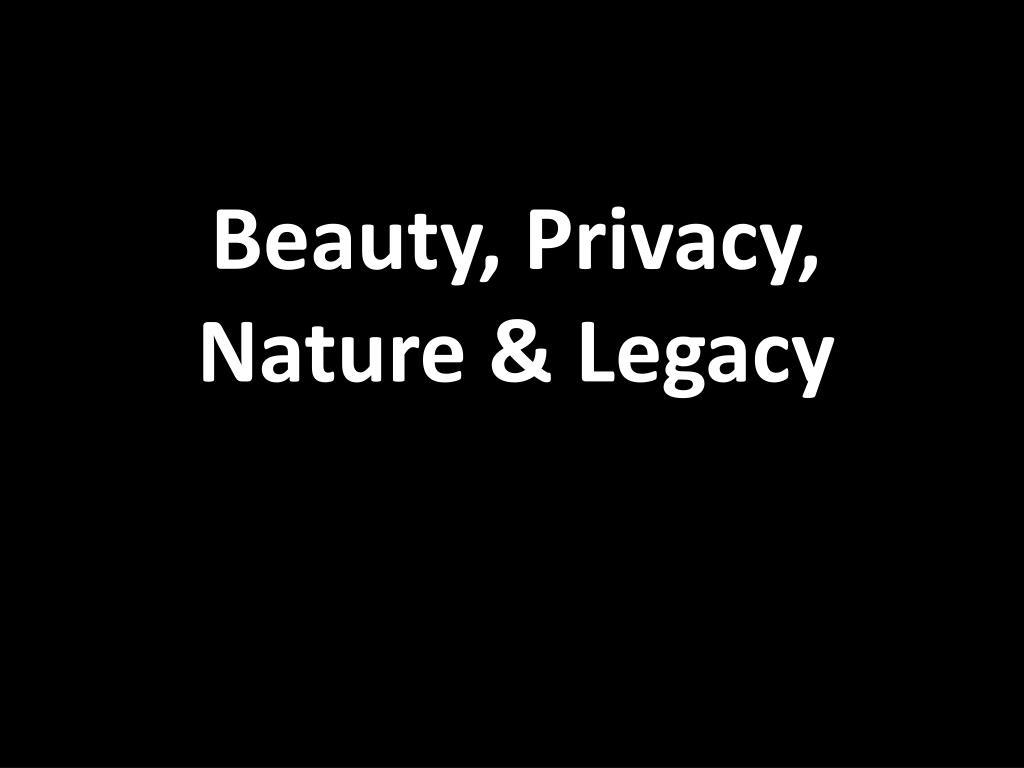 Beauty, Privacy,