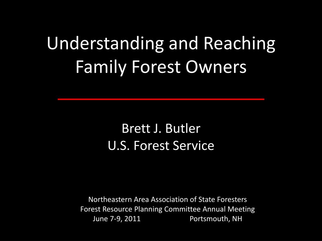 understanding and reaching family forest owners l.