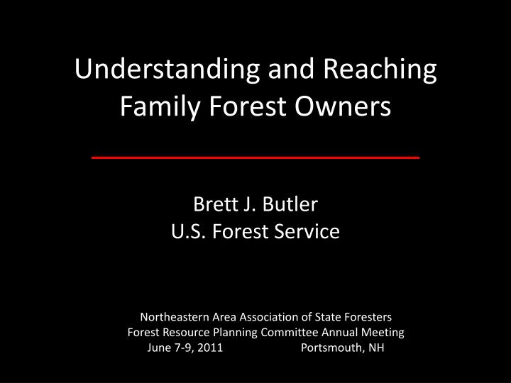 Understanding and reaching family forest owners