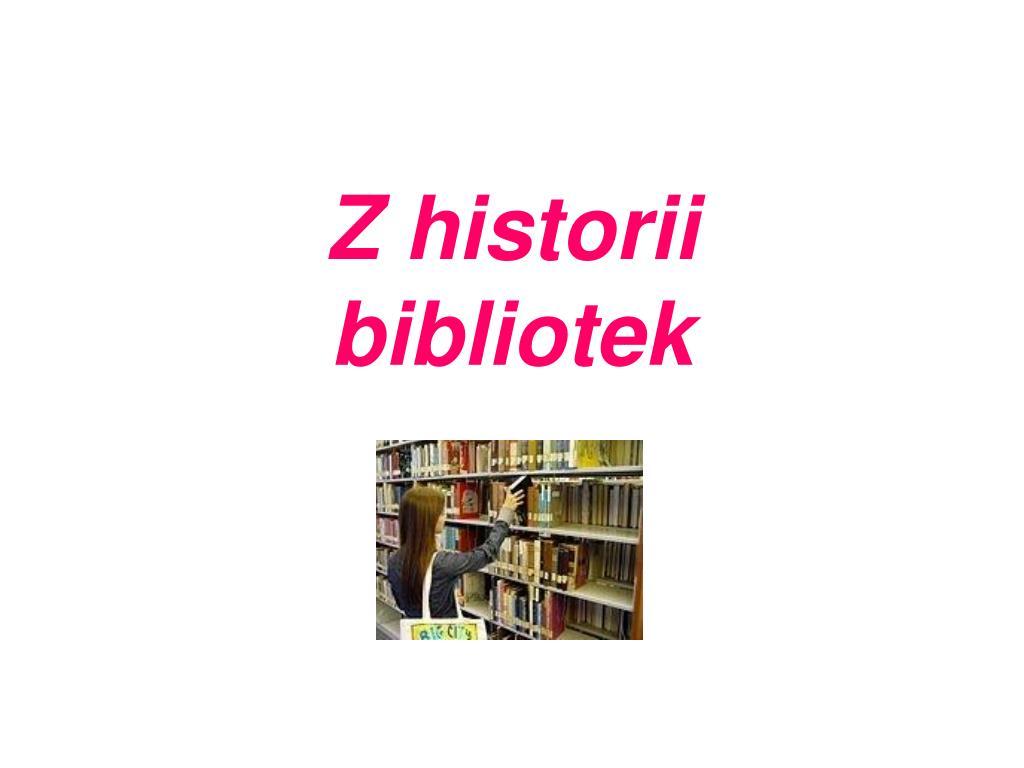 z historii bibliotek l.
