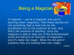 being a magician