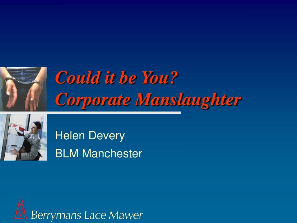 could it be you corporate manslaughter l.