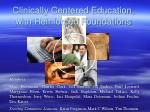 clinically centered education with reinforced foundations