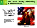 life quote unity democracy emancipation
