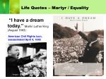 life quotes martyr equality