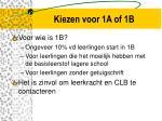 kiezen voor 1a of 1b