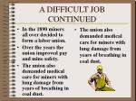 a difficult job continued