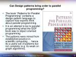 can design patterns bring order to parallel programming