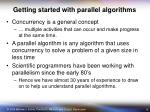 getting started with parallel algorithms
