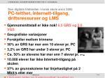 pc tetthet internett tilgang driftsressurser og lms