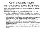 other threading issues self deadlocks due to bdb locks