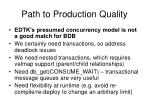 path to production quality