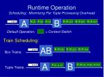 runtime operation scheduling minimizing per tuple processing overhead