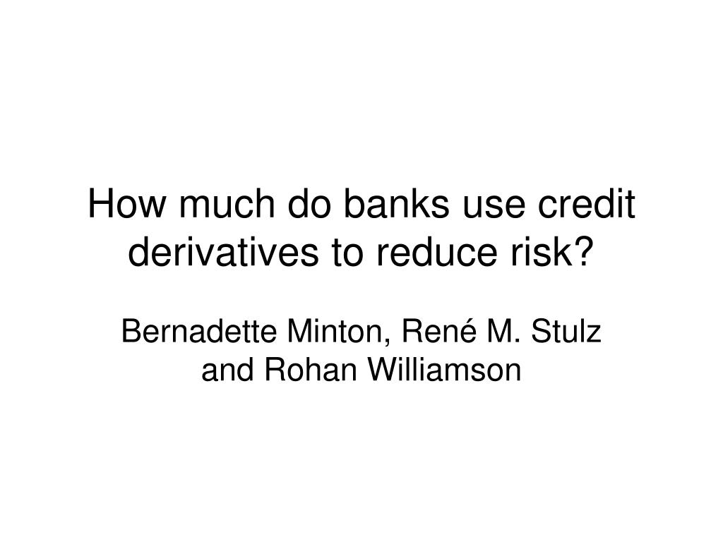how much do banks use credit derivatives to reduce risk l.