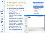 4 edit your video 3 capturing your video
